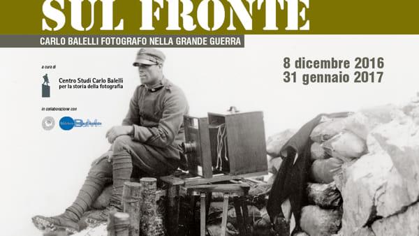 """""""Obiettivo sul fronte"""", la Grande Guerra di Carlo Balelli in mostra in Accademia Militare"""