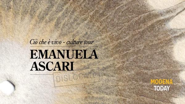 """""""Ciò che è vivo - Culture tour"""", Emanuela Ascari espone a Dislocata"""