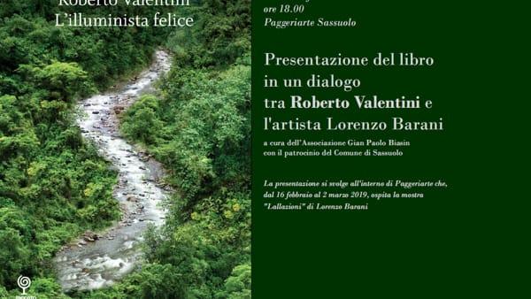 """""""L'illuminista felice"""", l'attesissimo libro di Roberto Valentini presentato a PaggeriArte"""