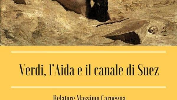 """""""Verdi, l'Aida e il Canale di Suez """", conferenza alla Terra dei Padri"""